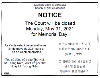 The Court will be closed Monday, May 31, 2021 for Memorial Day.
